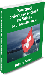 Pourquoi créer une entreprise en Suisse